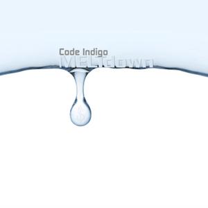Code Indigo - MELTdown 300