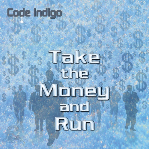 Code Indigo - Take the Money and Run300