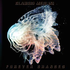 Claudio Merlini - Forever Changes 300