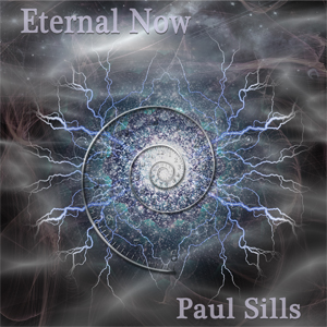 Paul Sills - Eternal Now 300