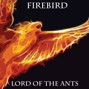Lord of the Ants - Firebird AD139CDr